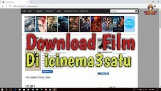 Cara Download Film Di Icinema3satu Terbaru 2019
