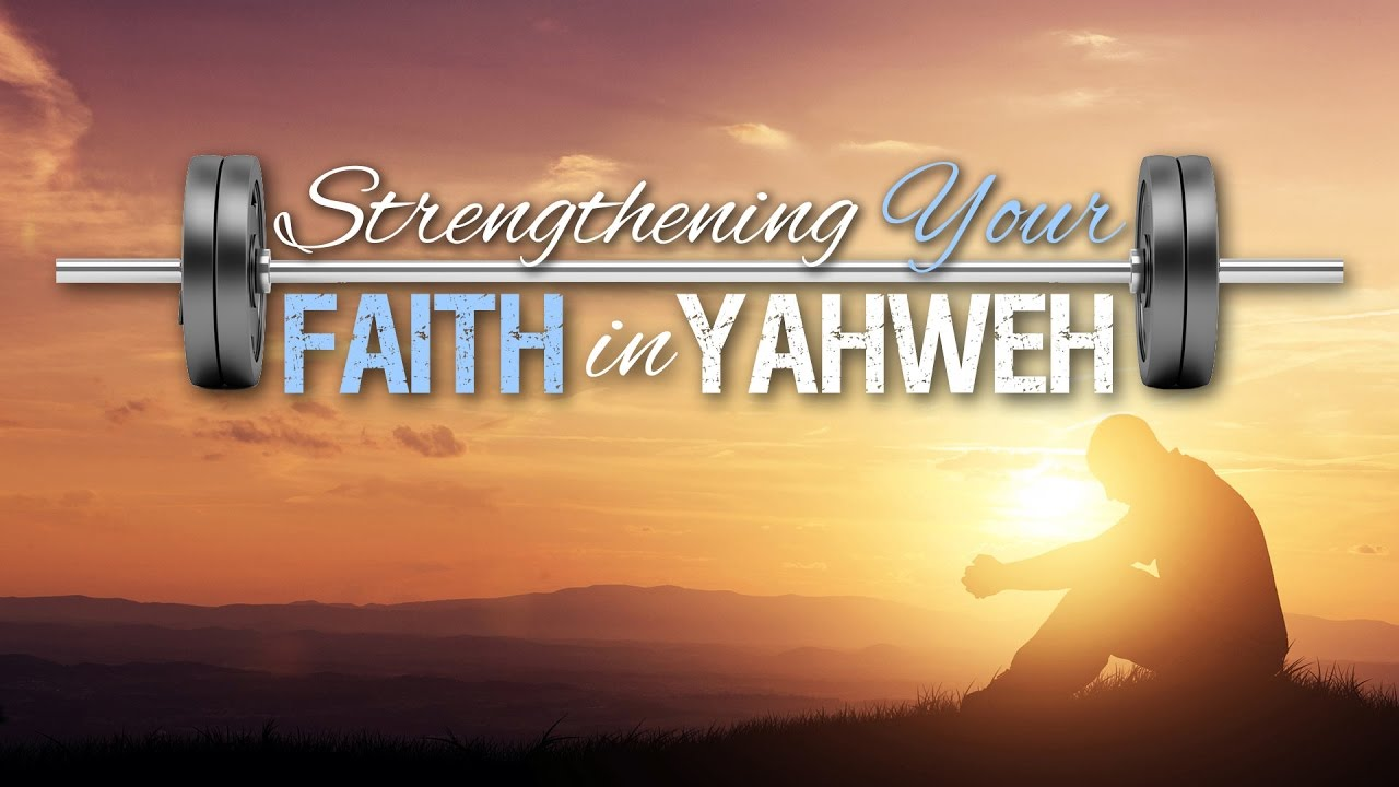 strengthening your faith what the bible teaches about faith youtube
