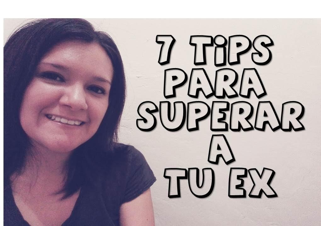 Como Superar A Tu Ex 7 Tips Para Superar A Tu Ex Youtube
