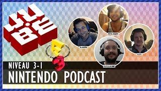 JUBE Nintendo Podcast 3-1 Spécial E3 2017