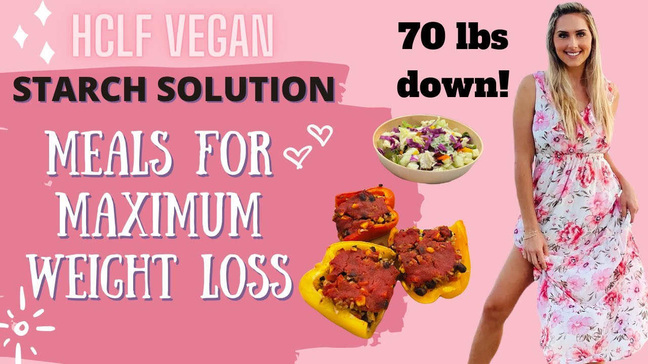Vegan Meals For Maximum Weight Loss / Plant Based HCLF Recipes
