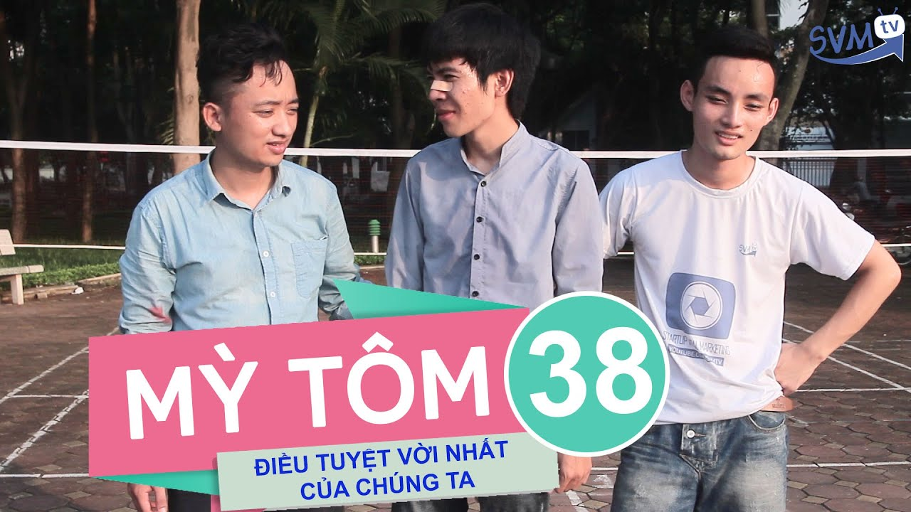 SVM Mì Tôm - Tập 38: Điều tuyệt vời nhất của chúng ta ( Phần cuối)