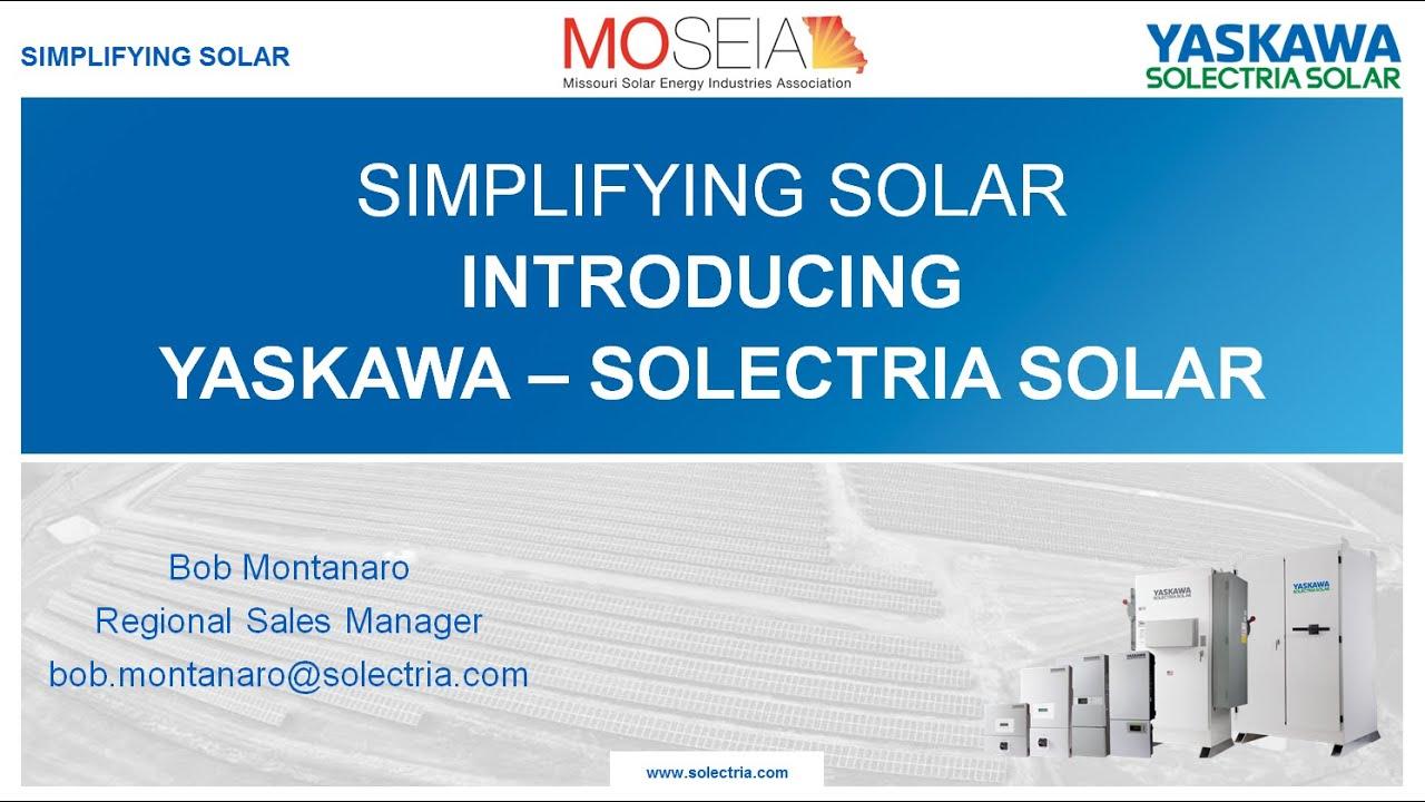 MOSEIA Presents: Simplifying Solar - Introduction to Yaskawa - Solectria  Solar