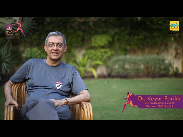 Exercise and Fitness advice from Dr  Keyur Parikh, Chairman and Cardiologist at CIMS Hospital
