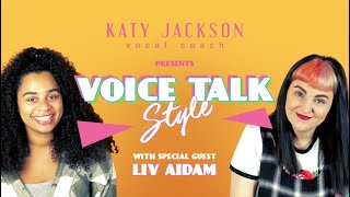 LIV AIDAM talks style | Voice Talk  - Episode 1 with Katy Jackson