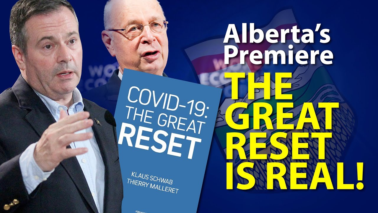 The Great Reset Is Real - Alberta's Premiere