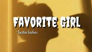 Favorite Girl - Justin Bieber   lyrics
