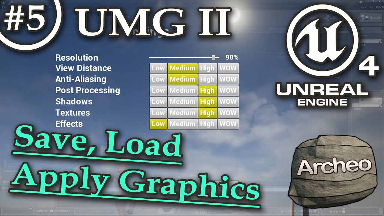 UE4 Tutorial #5 - UMG (part 2) Save, Load, Apply Graphics