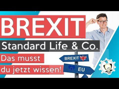 Brexit, Standard Life & Co.   Das Musst Du Jetzt Wissen!