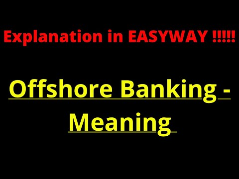 OffShore Banking   - Meaning