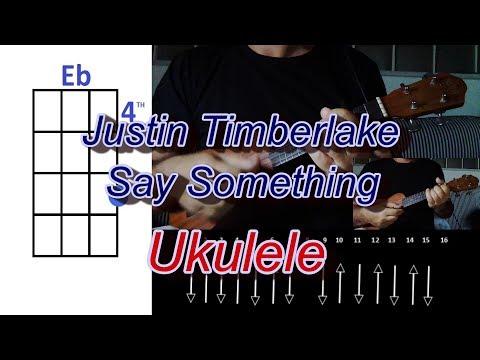 Justin Timberlake Say Something Ukulele