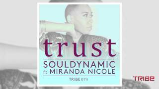 Souldynamic ft. Miranda Nicole - Trust (Mix 3) TRIBE