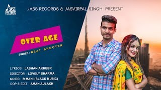 Over Age | (Full HD) | Beat Shooter Ft .Snappy Rajput | New Punjabi Songs 2019