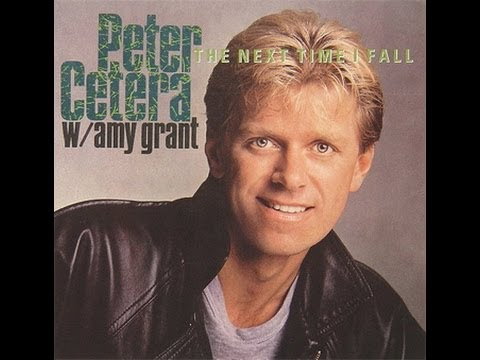 Peter Cetera y Amy Grant - The Next Time I Fall - 80's Lyrics