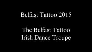 Belfast Tattoo 2015 - The Belfast Tattoo Irish Dance Troupe - 4/12
