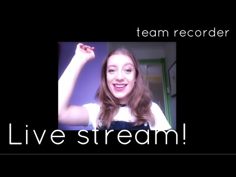 Live stream number two! | Team Recorder
