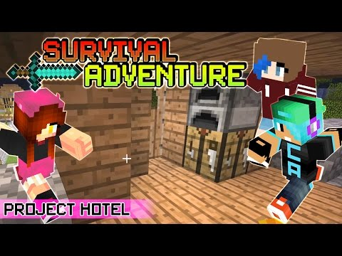 Survival Adventure EP13 | Project Hotel | Gamer Chad & RadioJh Audrey