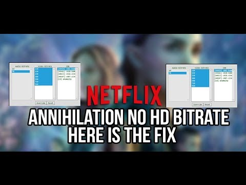 Annihilation Netflix No HD bitrate? Here is the fix (2018)