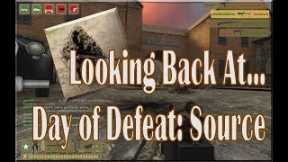 Looking Back At... Day of Defeat: Source