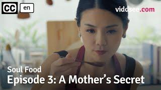 Soul Food - Episode 3: A Mother's Secret // Viddsee Originals
