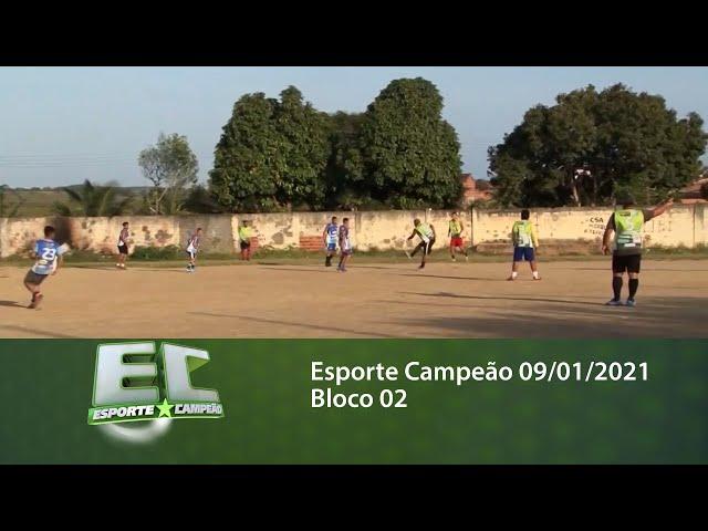 Esporte Campeão 09/01/2021 - Bloco 02