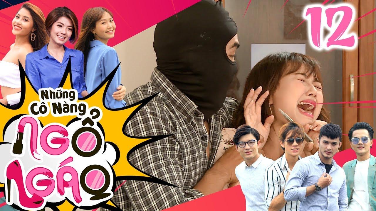 NHỮNG CÔ NÀNG NGỔ NGÁO | TẬP 12 | Hotgirl Nhung Gumiho bị cướp rình khi thay đồ | 210918 ?