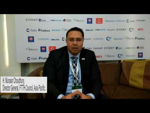 Interview: H. Munasir Choudhury, director general, FTTH Council, Asia Pacific.