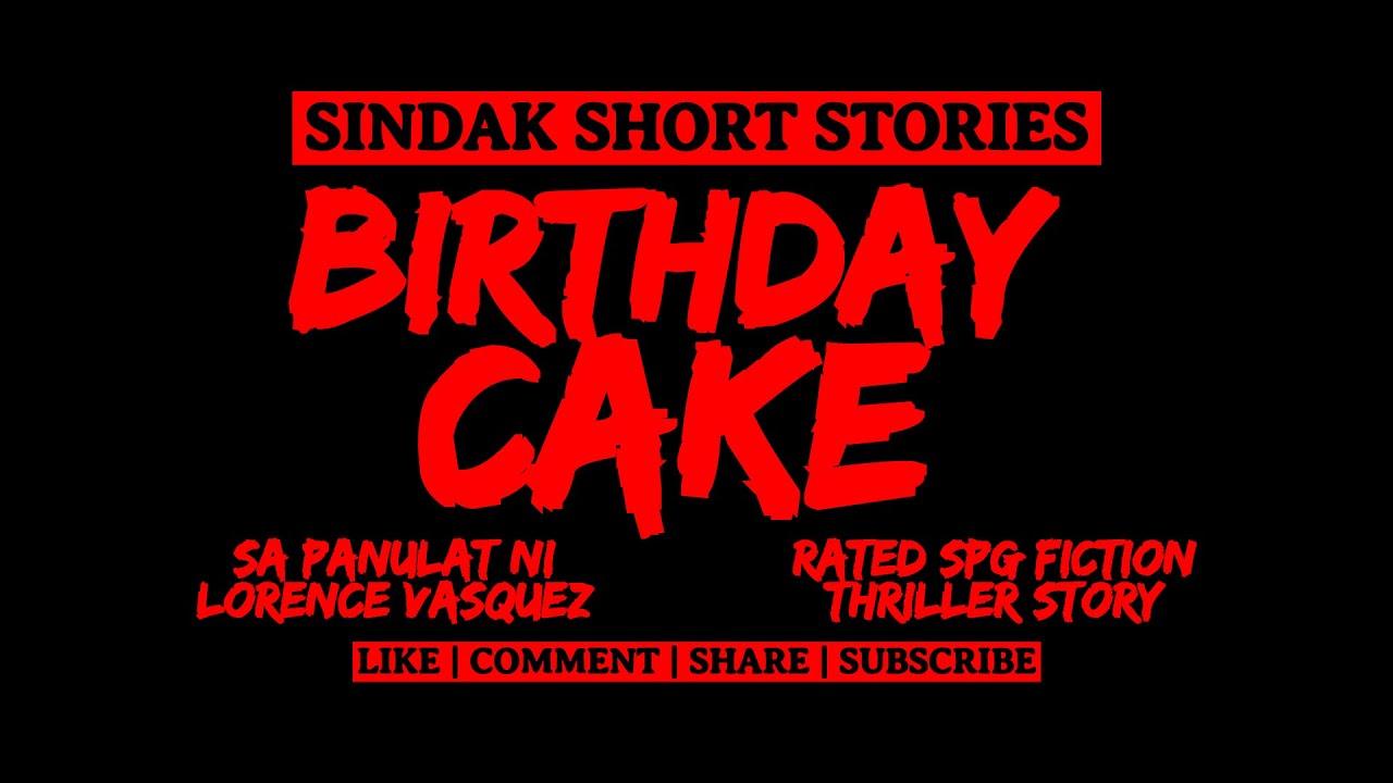 Download Short Tagalog Horror Story - BIRTHDAY CAKE | Rated SPG Fiction Thriller Story | SINDAK