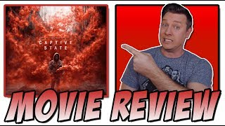 Captive State (2019) –  Movie Review