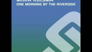 Miika Kuisma - One Morning By The Riverside [Subtraxx]