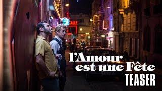 L'amour est une fête - avec Guillaume Canet et Gilles Lellouche - Teaser