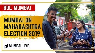 Mumbai Public on Maharashtra Vidhan Sabha Election 2019   Mumbai Live