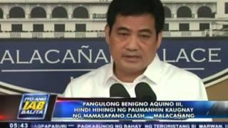 Pres. Benigno Aquino III, hindi hihingi ng paumanhin kaugnay  ng Mamasapano Clash – Malacañang