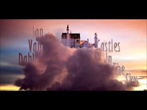 Клип Ian Van Dahl - Castles In The Sky - Radio Edit
