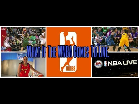 Will Nba Live 17 Incorporate Female Players/WNBA /Suggestions /Speculations