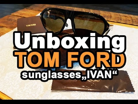3a13c49f22 UNBOXING Tom Ford sunglasses Ivan - YouTube