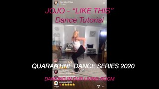 "JOJO- ""LIKE THIS"" Dance Tutorial Quarantine Dance Series 2020"