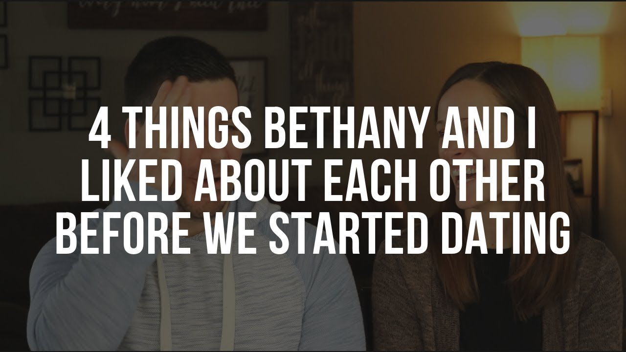 Bethany and Mark: 4 Things We Liked About Each Other Before We Started Dating