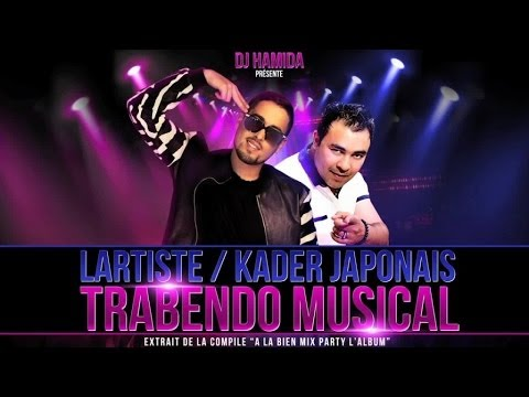 DJ Hamida Ft. Lartiste & Kader Japonais - Trabendo Musical (Son Officiel)
