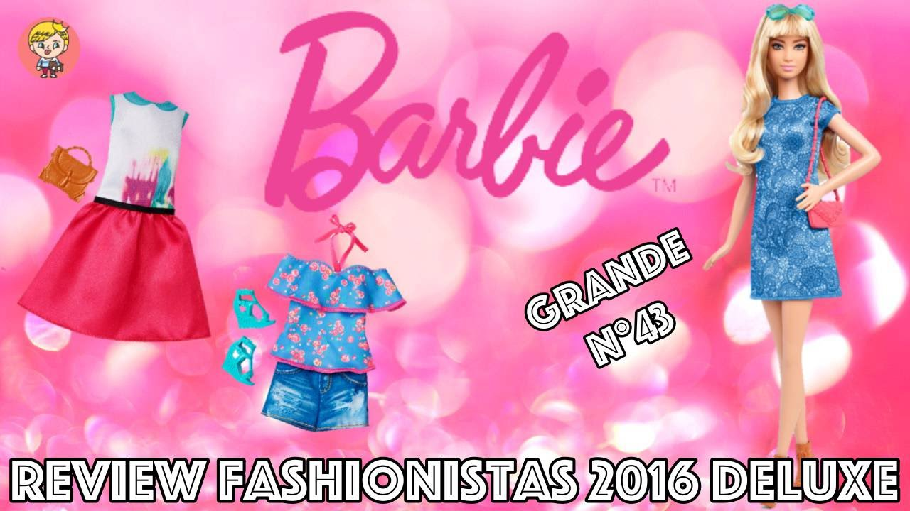 really comfortable website for discount get cheap Review Barbie - Fashionistas 2016 Deluxe Grande n°43 (FR)