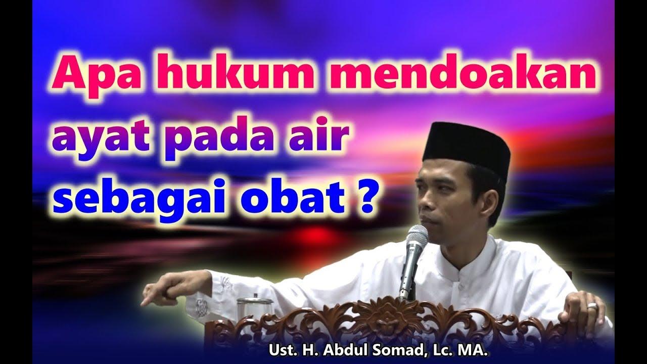 Bagaimana hukum mendoakan ayat pada air sebagai obat ? | Ust. Abdul Somad, Lc. MA