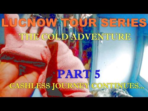 LUCKNOW TOUR SERIES PART 5 (THE COLD ADVENTURE)