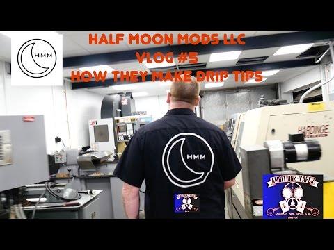 Vlog #5 HOW ITS MADE {Half Moon Mods LLC Drip Tips} (HMM)