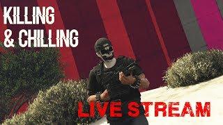 Killin n Chillin (FIRST LIVE STREAM) | GTA 5 ONLINE