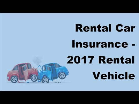 Rental Car Insurance -  2017 Rental Vehicle Insurance Tips
