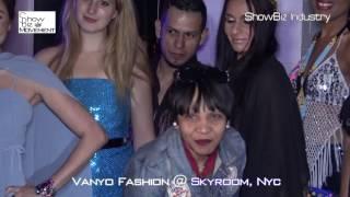 Vanyo Fashion Show @Skyroom NYC Interviews by Sakar- www.ShowBizMovement.com