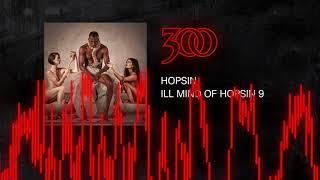 Hopsin - Ill Mind of Hopsin 9   300 Ent ( Audio)