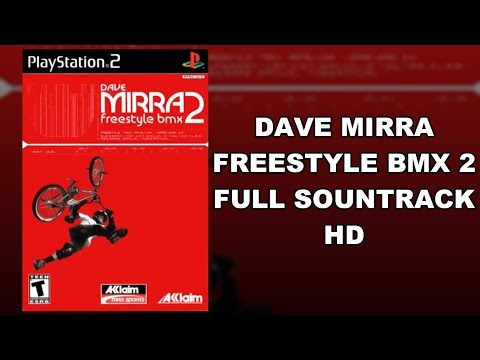 Dave Mirra Freestyle BMX 2 - Full Soundtrack HD