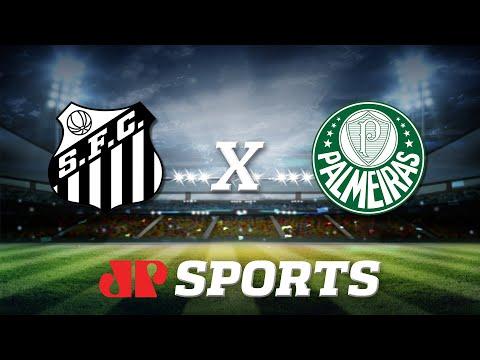 AO VIVO - Santos x Palmeiras - 29/02/20 - Campeonato Paulista - Futebol JP