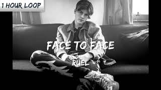 Ruel - Face To Face (1 HOUR LOOP)